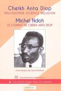Philosophie, science, religion. Le combat de Cheikh Anta Diop