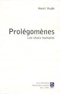 Prolégomènes : les choix humains
