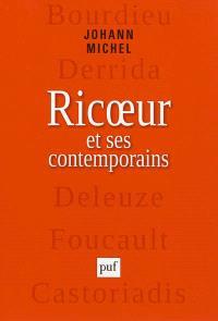 Ricoeur et ses contemporains : Bourdieu, Derrida, Deleuze, Foucault, Castoriadis