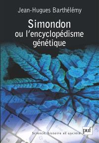 Simondon ou L'encyclopédisme génétique
