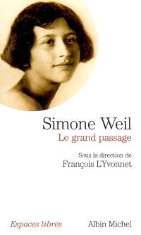 Simone Weil, le grand passage