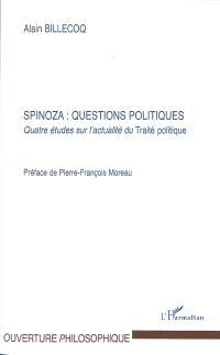 Spinoza, questions politiques : quatre études sur l'actualité du Traité politique