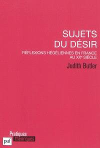 Sujets du désir : réflexions hégéliennes en France au XXe siècle