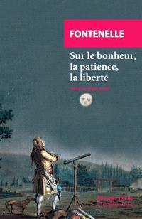Sur le bonheur, la patience, la liberté