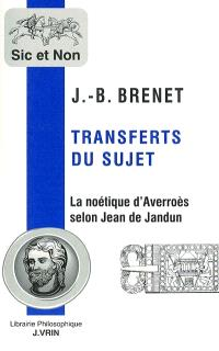 Transferts du sujet : la noétique d'Averroès selon Jean de Jandun