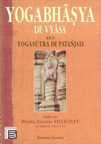 Yogabhasya de Vyâsa : sur le Yogasutra de Patanjali