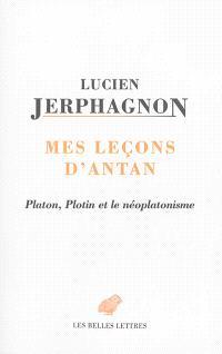 Mes leçons d'antan : Platon, Plotin et le néoplatonisme