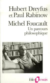 Michel Foucault, un parcours philosophique : au-delà de l'objectivité et de la subjectivité