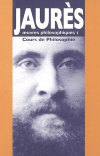 Oeuvres philosophiques. Volume 1, Cours de philosophie; Suivi de La bienveillance dans les jugements