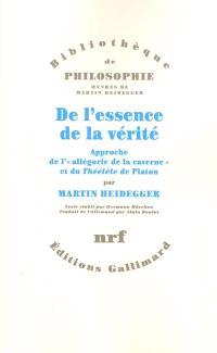 De l'essence de la vérité : approche de l'allégorie de la caverne et du Théétète de Platon