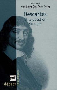 Descartes et la question du sujet