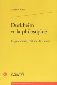 Durkheim et la philosophie : représentation, réalité et lien social