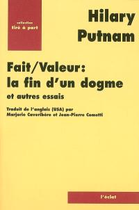 Fait-valeur : la fin d'un dogme : et autres essais
