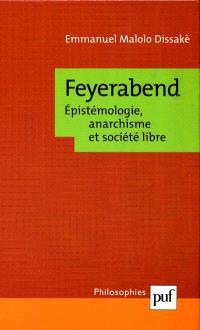 Feyerabend : épistémologie, anarchisme et société libre