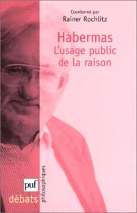 Habermas, l'usage public de la raison