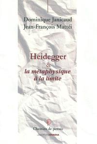 Heidegger & la métaphysique à la limite