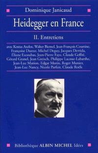 Heidegger en France. Volume 2, Entretiens : avec Kostas Axelos, Walter Biemel, Jean-François Courtine...
