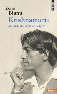Krishnamurti ou L'insoumission de l'esprit