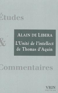 L'unité de l'intellect : commentaire du De unitate intellectus contra Averroistas de Thomas d'Aquin