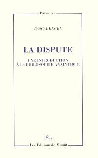 La dispute : une introduction à la philosophie analytique