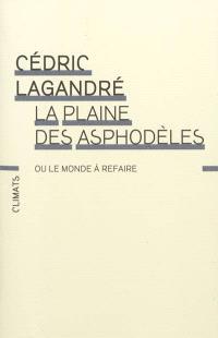La plaine des asphodèles ou Le monde à refaire