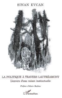 La politique à travers Lautréamont : l'envers d'une raison instinctuelle