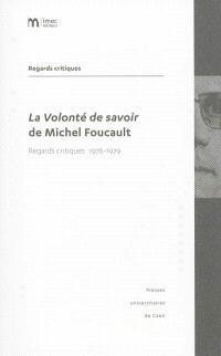 La volonté de savoir de Michel Foucault : regards critiques, 1976-1979