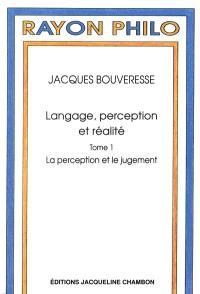 Langage, perception et réalité. Volume 1, La perception et le jugement