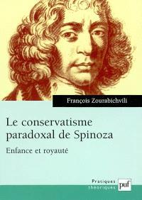 Le conservatisme paradoxal de Spinoza : enfance et royauté