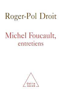 Michel Foucault : entretiens