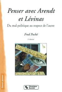 Penser avec Arendt et Lévinas : du mal politique au respect de l'autre
