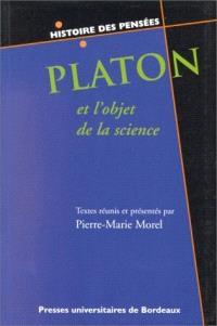 Platon et l'objet de la science : six études sur Platon