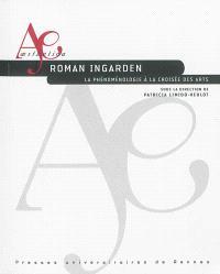 Roman Ingarden : la phénoménologie à la croisée des arts