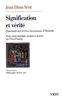 Signification et vérité : questions sur le Peri hermeneias d'Aristote