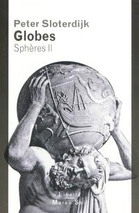 Sphères. Volume 2, Globes : macrosphérologie
