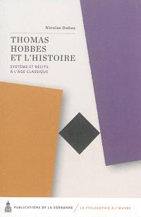 Thomas Hobbes et l'histoire : système et récits à l'âge classique