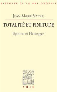 Totalité et finitude : Spinoza et Heidegger