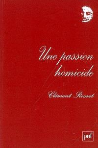 Une passion homicide... et autres textes : chroniques au Nouvel observateur (1969-1970)