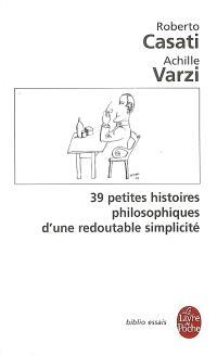 39 petites histoires philosophiques d'une redoutable simplicité