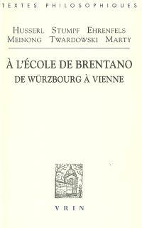 A l'école de Brentano : de Würzburg à Vienne; Précédé de L'école de Brentano