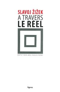 A travers le réel : entretiens avec Fabien Tarby
