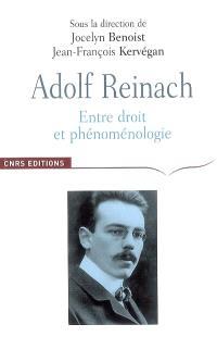 Adolf Reinach, entre droit et phénoménologie : de l'ontologie normative à la théorie du droit