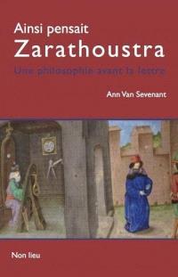 Ainsi pensait Zarathoustra : une philosophie avant la lettre