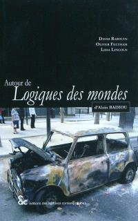 Autour de Logiques des mondes d'Alain Badiou