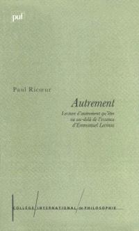 Autrement : lecture d'Autrement qu'être ou Au-delà de l'essence d'Emmanuel Levinas