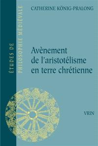 Avènement de l'aristotélisme en terre chrétienne : l'essence et la matière : entre Thomas d'Aquin et Guillaume d'Ockham