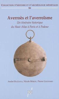 Averroès et l'averroïsme (XIIe-XVe siècles) : un itinéraire historique du Haut Atlas à Paris et à Padoue : actes du colloque international, Lyon, octobre 1999