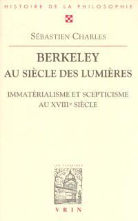 Berkeley au siècle des lumières : immatérialisme et scepticisme au XVIIIe siècle