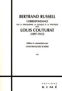 Bertrand Russell : correspondance sur la philosophie, la logique et la politique avec Louis Couturat, 1897-1913