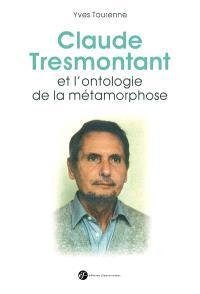 Claude Tresmontant et l'ontologie de la métamorphose